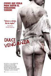 Dulce Venganza (I Spit On Your Grave) - Reseña