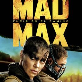 Reseñas de Mad Max: Furia en el Camino. Tan trepidante como femenina
