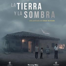 Reseñas de La Tierra y La Sombra. De Cannes a las salas de cine colombianas