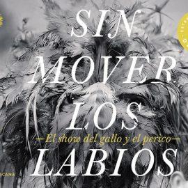 Reseña Sin Mover los Labios, una historia sobre la deprimente vida