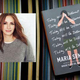 Julia Roberts en serie basada en el bestseller de Maria Semple, Today Will Be Different