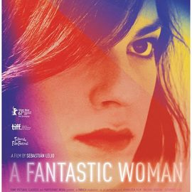 Reseña Una Mujer Fantástica, retrato de la dignidad hacia el dolor, el amor y la pérdida