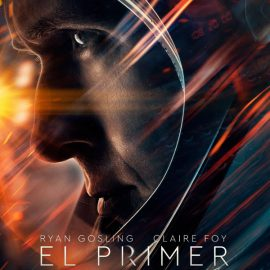 El Primer Hombre en la Luna (First Man), nueva película del director de La La Land