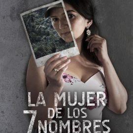 Reseña La mujer de los 7 nombres, la historia de una excombatiente multifacética capaz de reinventarse